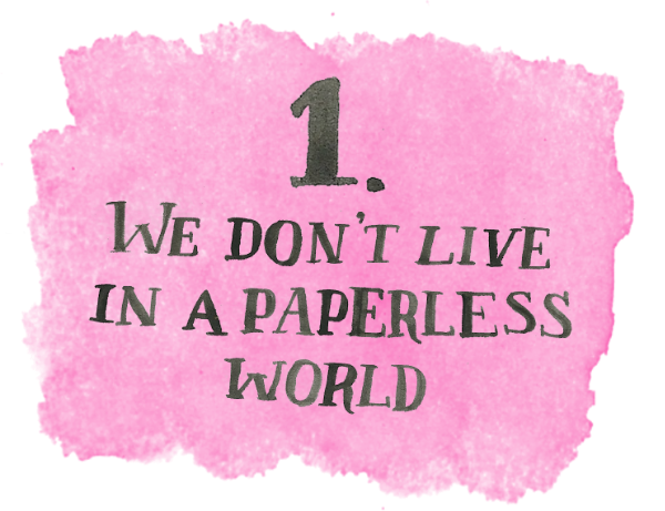 we-don't-live-in-a-paperless-world.png