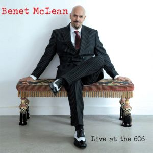 Live at the 606 club - Benet McLean 33 Records 2013
