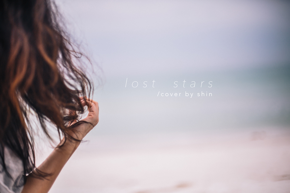 唱歌she sings◥ lost stars cover // begin again soundtrack