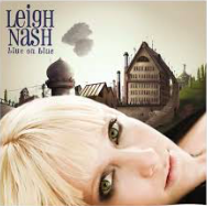 Leigh Nash  -  Blue On Blue   Don't you ever just want something nice? The title says blue and it just happens to be the blue of puppy dog eyes under a warm blanket while watching  Love Actually  for the hunr'th time: Listen:  My Idea of Heaven, Never Finish