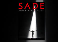 Sade  -  Bring Me Home Live 2011   The only thing rivaling the sexual confusion sparked by Diana Krall is the stage presence of Sade Adu. Skip the album, watch the  Bring Me Home Live  concert DVD, and you'll know what it means to be reduced to helpless mound of blubbering oatmeal. And just putting this out there: If you can get me front row tickets to Sade's next tour I'll bear your first/next child. I'll get a uterus implant and bear your child. Listen:  In Another Time
