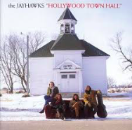 The Jayhawks  -  Hollywood Town Hall    Between the last falling leaves and the dusting of first snow there is a moment when you step out into the yard with your steaming mug of coffee and marvel at how sometimes everything can be so damn beautiful, and difficult, and perfect. Listen:  Clouds, Settled Down Like Rain