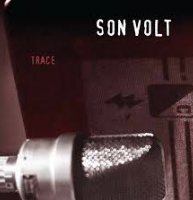 Son Volt  -  Trace   Name any list- this album is on it. Listen:  Windfall