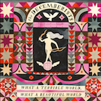 The Decemberists  -  What a Terrible World, What a Beautiful World   Colin Meloy will make you realize you don't know as much as you thought you did. But that's okay, you have all winter to smarten up with the books. Listen:  Calvary Captain ,  The Wrong Year