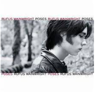Rufus Wainwright  -  Poses   Listen to  Poses  and imagine sitting on a park bench watching colored leaves fall onto a pond in Central Park or Echo Park. Wait, there are no autumn leaves in Echo Park. Whatever, forget the leaves and just stare at his brooding hotness on the cover art.