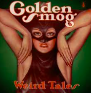 Golden Smog  -  Weird Tales   It's like a sneaky way of adding another Jayhawks album. Or an apology for not including Uncle Tupelo or Wilco. Listen:  To Call My Own, Looking Forward To Seeing You