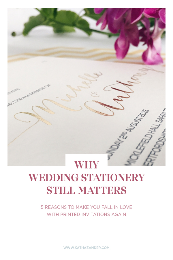 Why Wedding Stationery Still Matters: 5 Reasons to Make You Fall in Love with Printed Invitations Again