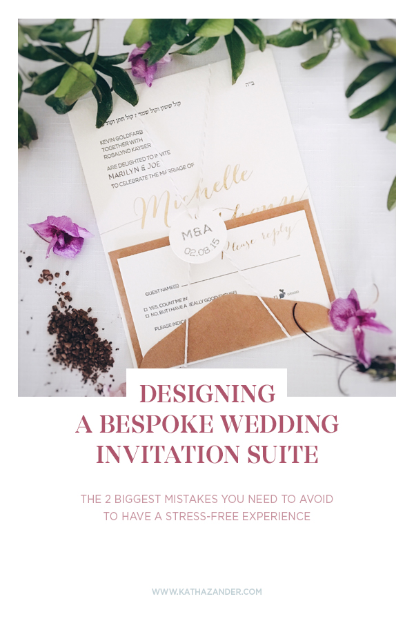 Designing a Bespoke Wedding invitation Suite: The 2 Biggest Mistakes You Need to Avoid to Have a Stress-Free Experience - Bespoke by Katha [www.kathazander.com/blog]