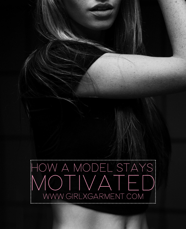 Model's Tips on how to stay motivated