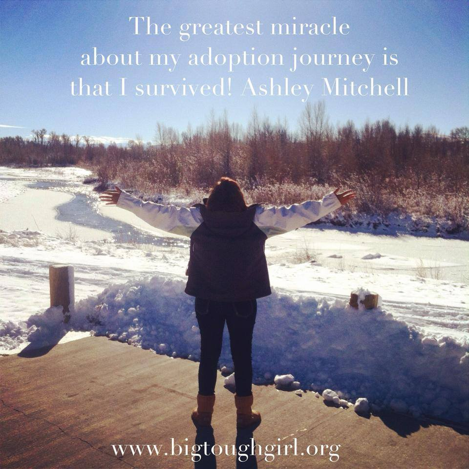 #btgadoption 20. Greatest Miracle. Through this journey over the past 8 years the greatest miracle has been my life and who I have become. I swam through a river of shit and came out clean on the other side. Not perfect, not invincible but humbled, changed and confident. I have a deep understanding of who I am and what is most important to me, I have a solid testimony of my Savior and his Atonement, I know that I can and will continue to overcome any trial that comes my way. I have come to know love, love as a wife, as a mother and as a friend. I have come to know darkness and suffering intimately and with that knowledge comes my trust in the light. I have great hope for the future, I have great faith in the unknown and I trust that this plan is so much bigger than me. I have learned to relinquish the things that I can not control, I have learned acceptance . I have lost and mourned friendship and have gained sisterhood. I know and embrace my weaknesses and have learned to develop my strengths. I have found power in breaking down and rebuilding. My adoption journey has taught me how to survive and to thrive! In a time when I never thought I would come out alive I learned that I am a BIG TOUGH GIRL™ and I own who I am!