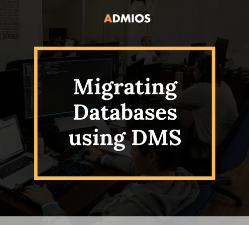 Migrating Databases using DMS — Admios