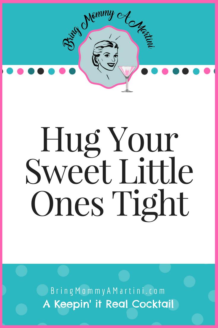 hug-your-sweet-little-ones-tight