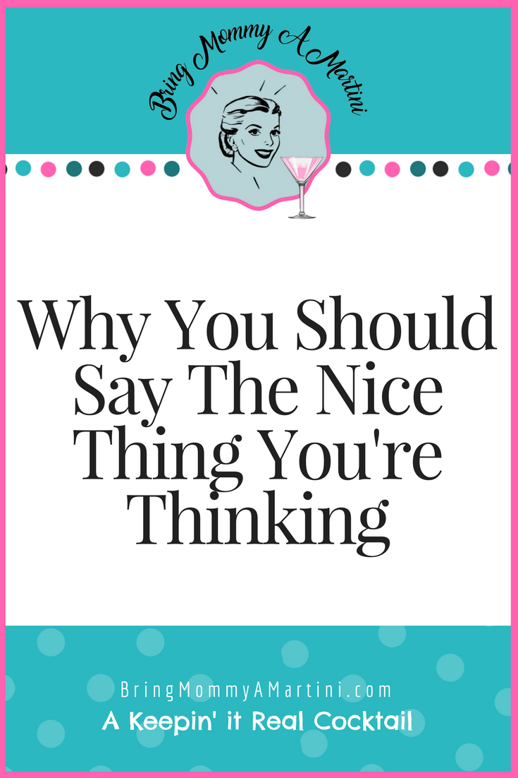 say-the-nice-thing-youre-thinking