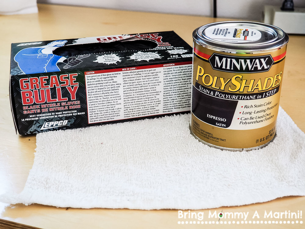 Supplies (in addition to the wood, of course): latex gloves, Minwax PolyShades in Espresso Satin, and a terry cloth.