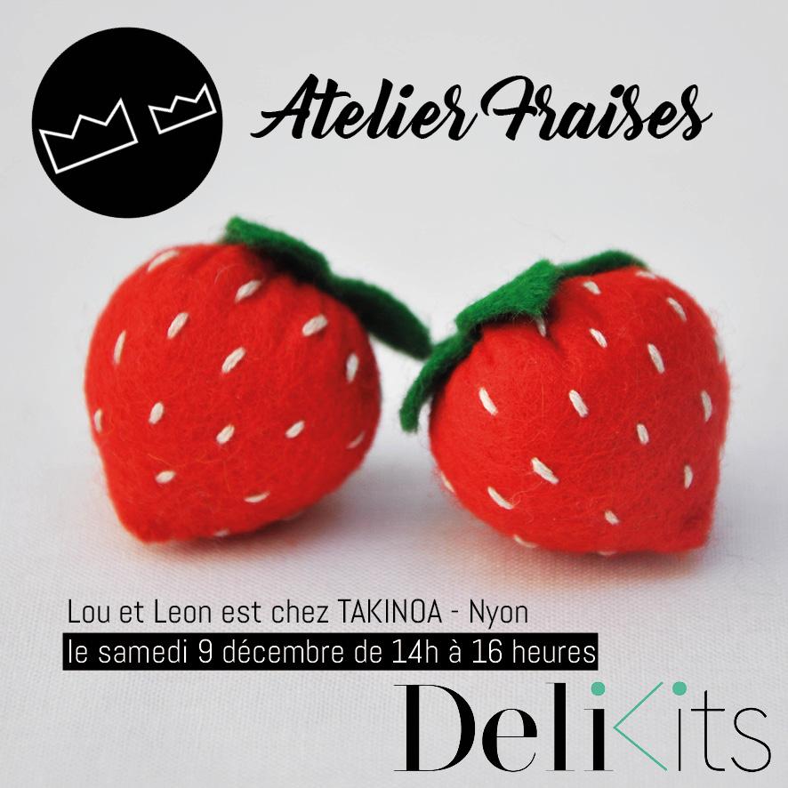 Samedi 9 décembre 2017 . TAKINOA - NyonDécouvre le concept de Délikits, tout en fabriquant de jolies fraises en feutrine !où? chez Takinoa à Nyonquand ? de 14 à 16 heures -