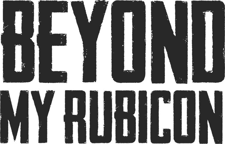 Beyond My Rubicon