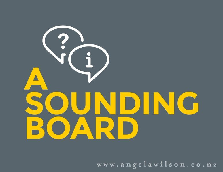 A SoundingBoard - You need a confidential pair of ears - ones that won't be afraid to throw some curly questions into help get some clarity and way forward for you.Click on the button below if this sounds like what you need - no obligation, just straight, honest talking.