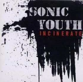 sonic_youth-incinerate_s.jpg