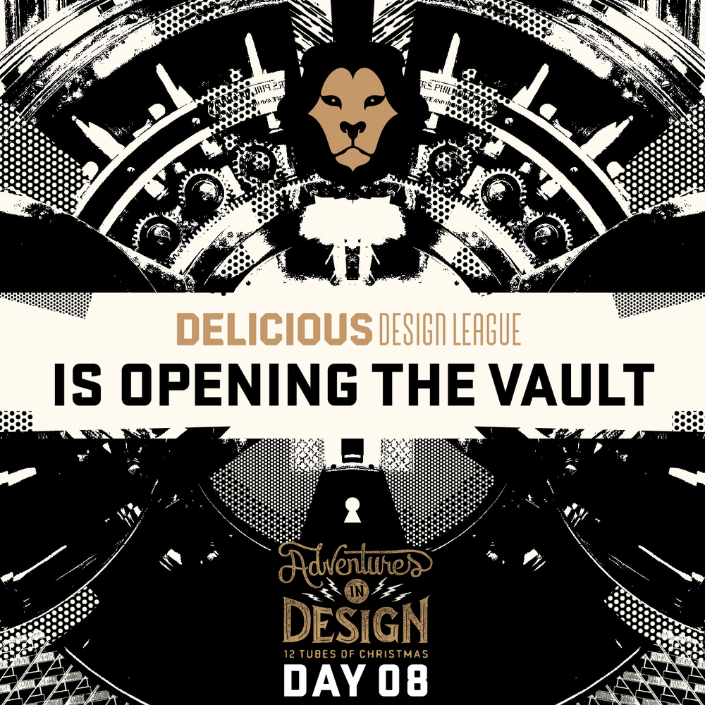 DAY 08 - DELICIOUS DESIGN LEAGUE OPENS THE VAULT - CLOSED