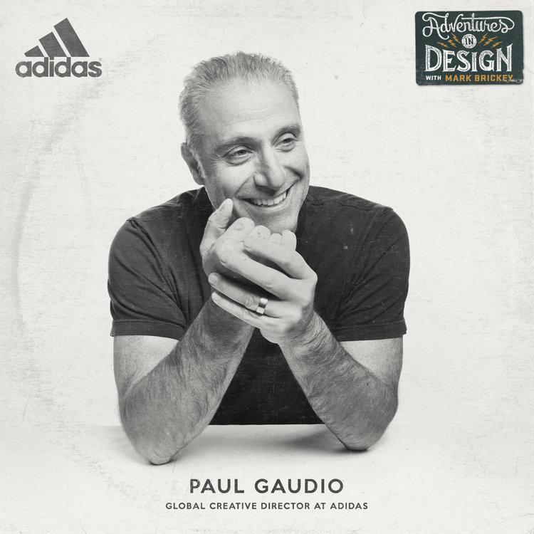 c791e4a2f 562 - Paul Gaudio  Global Creative Director at Adidas — The AID Network