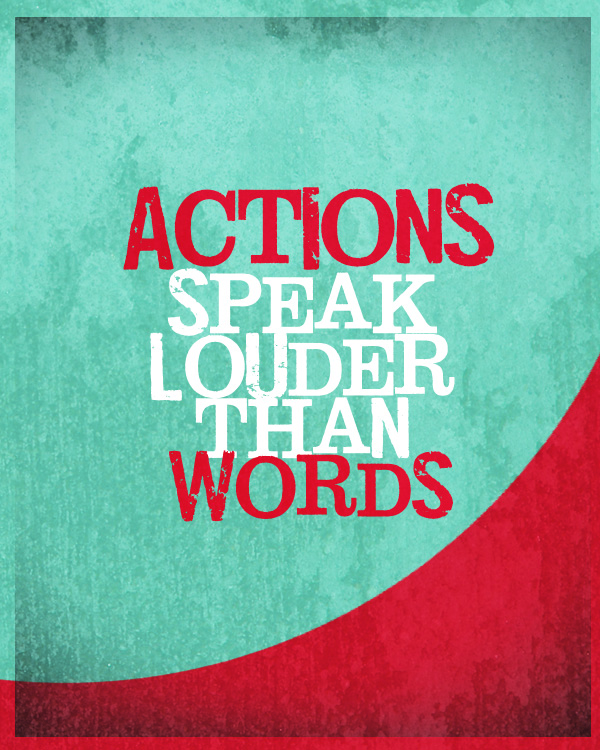 Action-speaks-louder-than-words