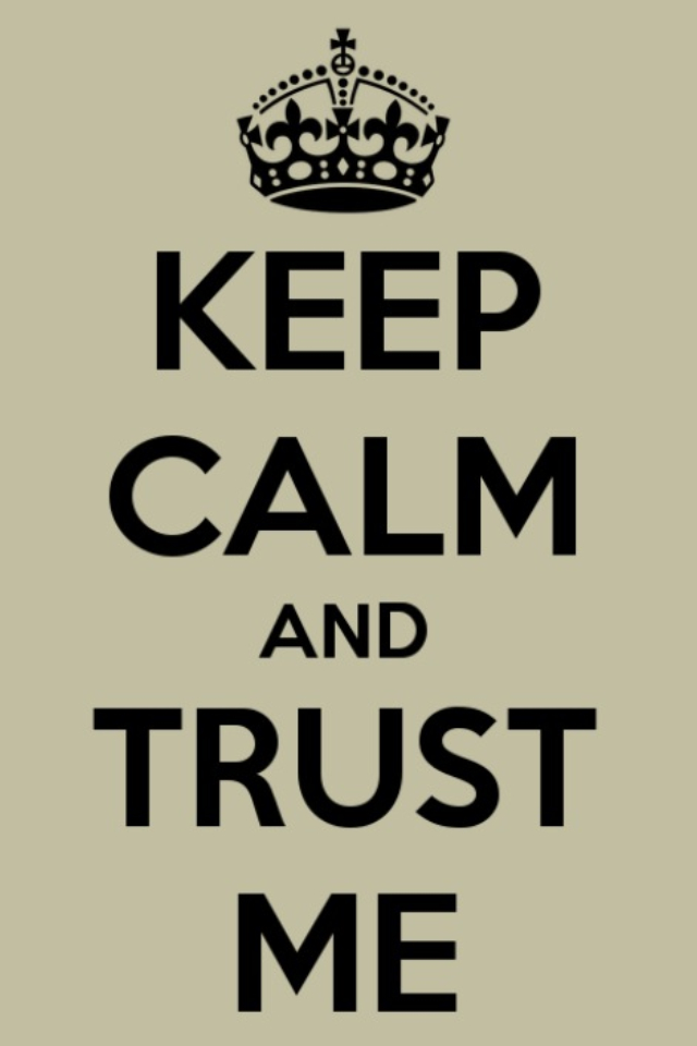 stay calm and trust me