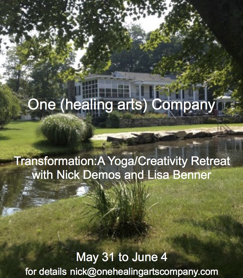May 31st to June 4th, 2017  On the Lake at DoLittle Farm  4 day, 4 night 2 daily yoga/meditation practices 2 daily creativity exercise sessions all vegan/veggie meals Transportation to and From NYC to lake house on DoLittle Farm Swimming, canoeing, nature walks, bon fires etc!  Early Bird with 50% deposit in before April 15 $650 single $550 double (shared room, limited quantity)  After April 15 $700 single $600 double  For Details and Registration email nick@nickdemos.net