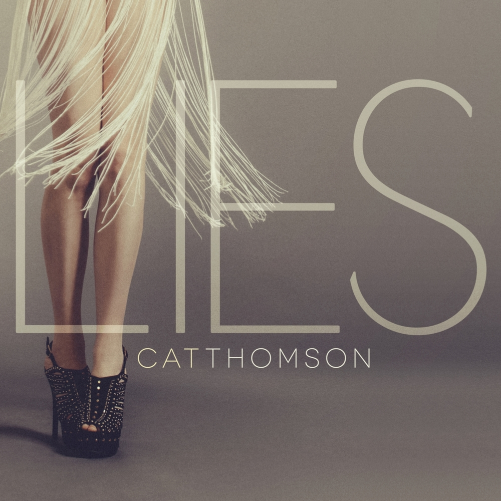 CAT THOMSON - LIES WRITING - PRODUCING - ENGINEERING
