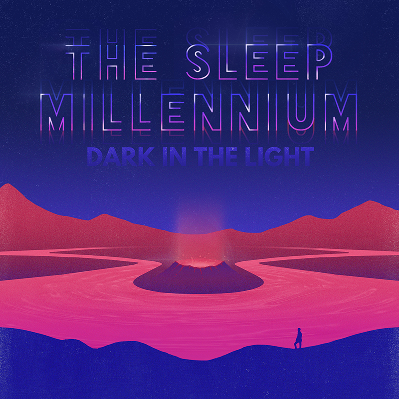 THE SLEEP MILLENNIUM -  DARK IN THE LIGHT     MIXING - PROGRAMMING
