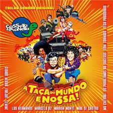 Casseta e Planeta - A Taca do Mundo e Nossa    (Soundtrack & Score  )