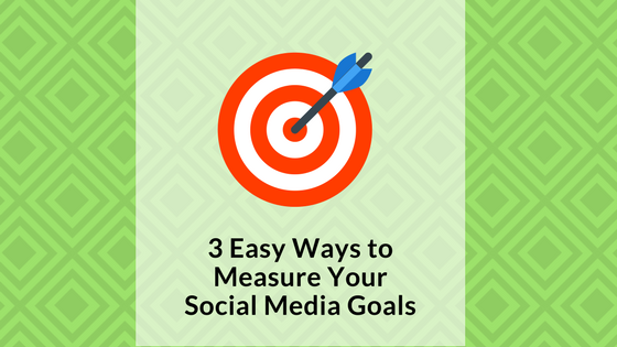 3-easy-ways-to-measure-your-social-media-goals