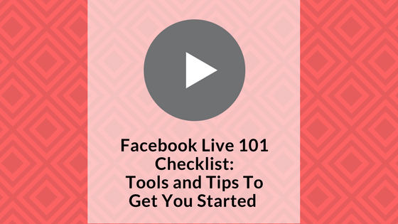 facebook-live-101-checklist-signature-social-blog