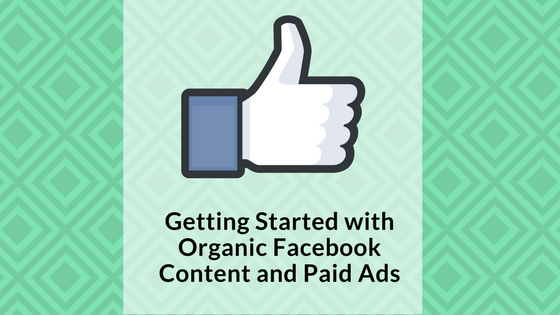 getting-started-with-organic-facebook-content-and-paid-ads-signature-social-blog