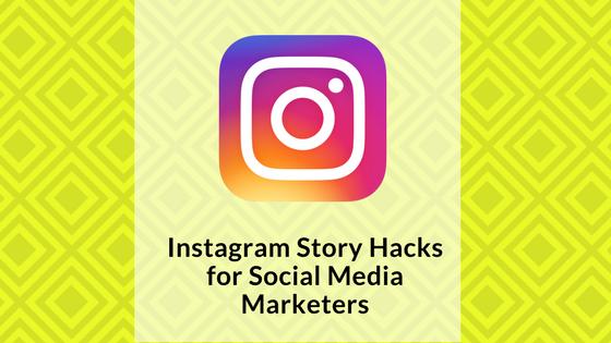 instagram-story-hacks-for-social-media-marketers