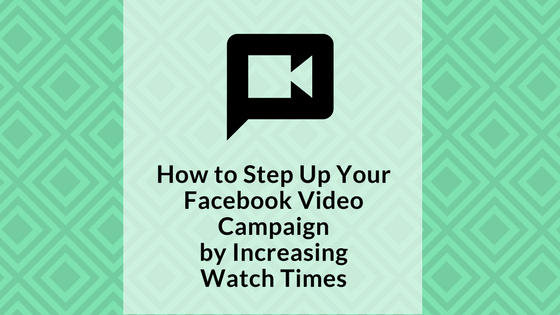 how-to-increase-facebook-video-watch-times-signature-social-blog