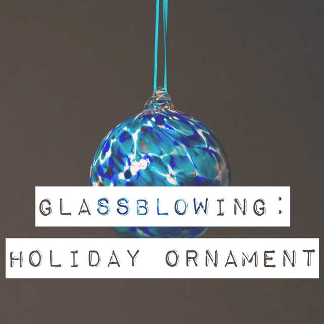 Glassblowing - Holiday Ornament.png