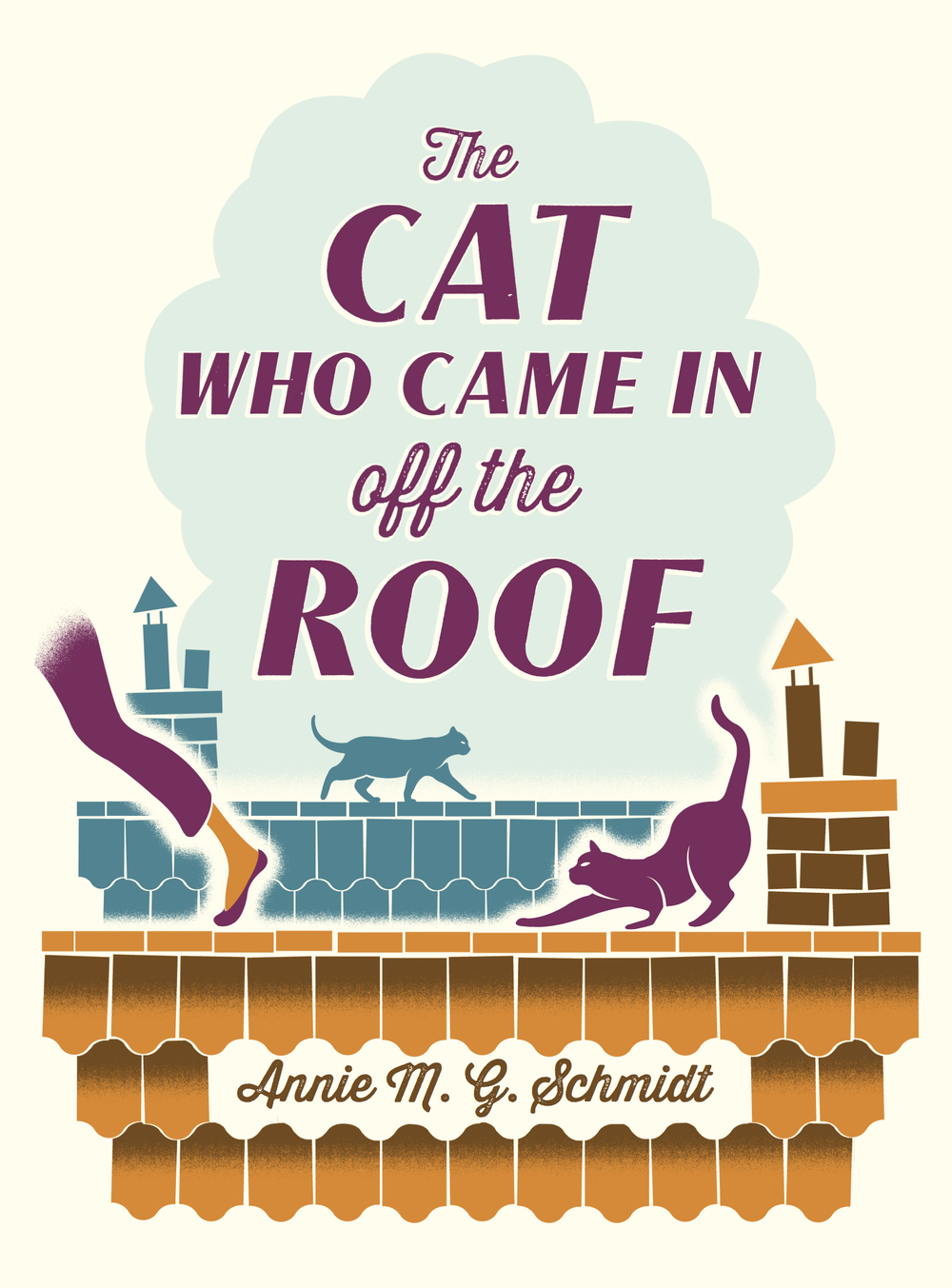 The Cat Who Came in off the Roof  By Annie M. G. Schmidt  Translated from the Dutch by David Colmer, Published on 3rd July 2014