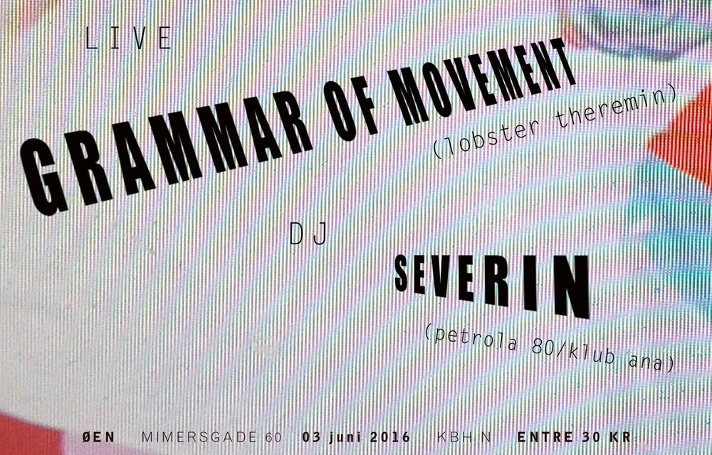 Please join us on June 3rd from kl. 19 for Grammar of Movement. Entry 30kr.