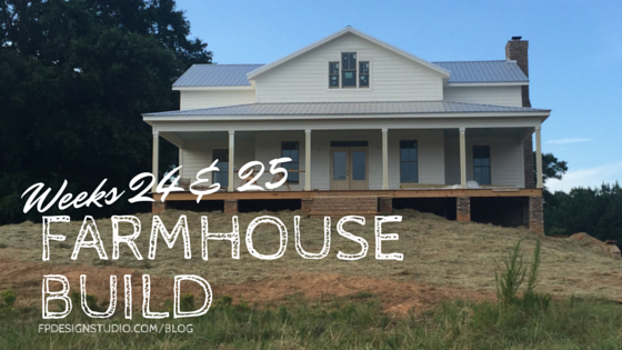 Building Our Farmhouse Weeks 24 25