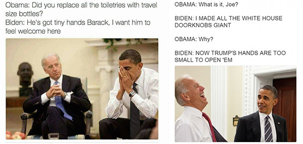 Random memes that are part of an on-going Biden-pranks-Trump series. We had to address the TINY HANDS!