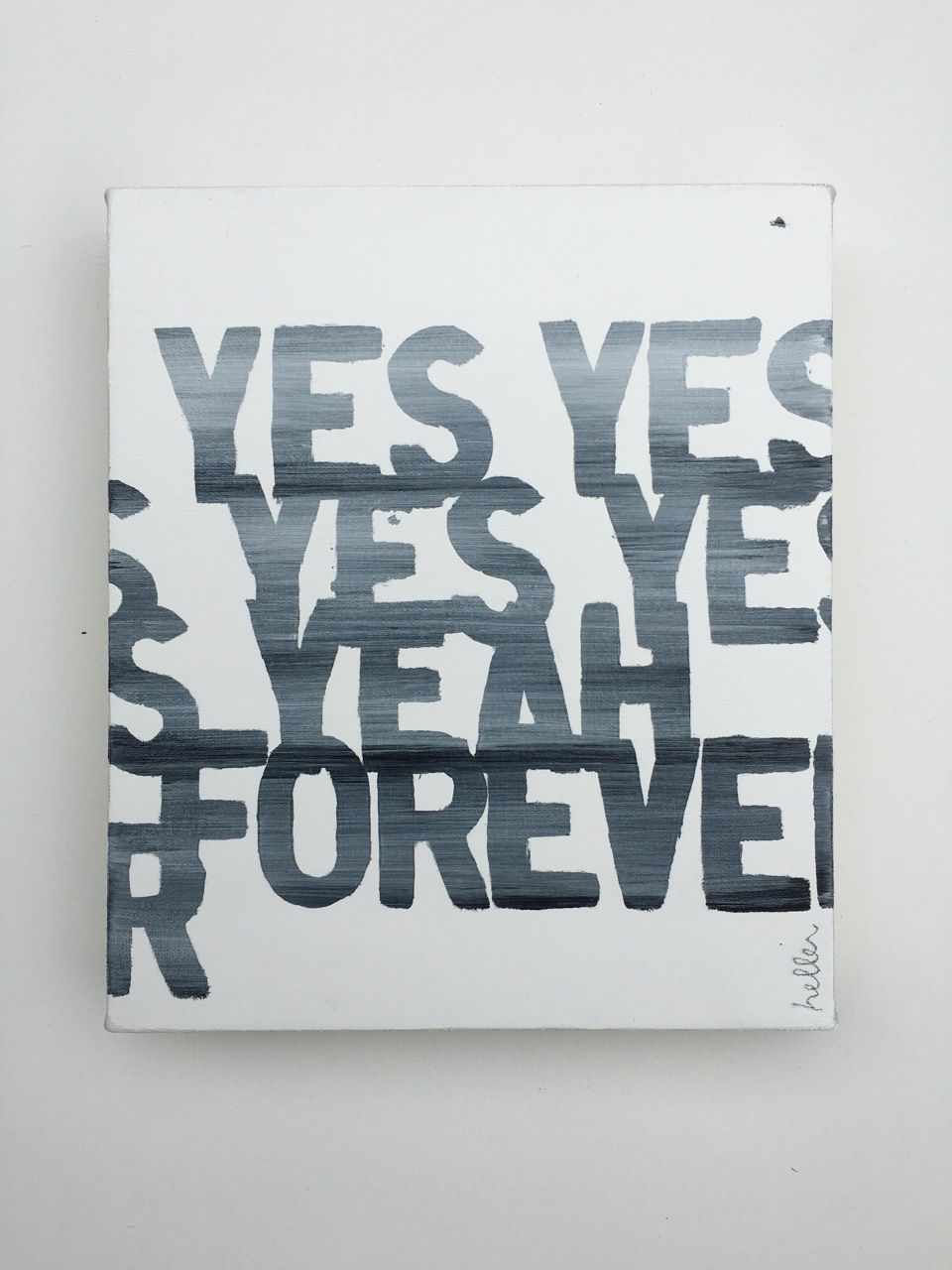 John Clement,  Yes Yes Yes Yes Yeah Forever , 2016, Acrylic on canvas, 11x 9.5 inches