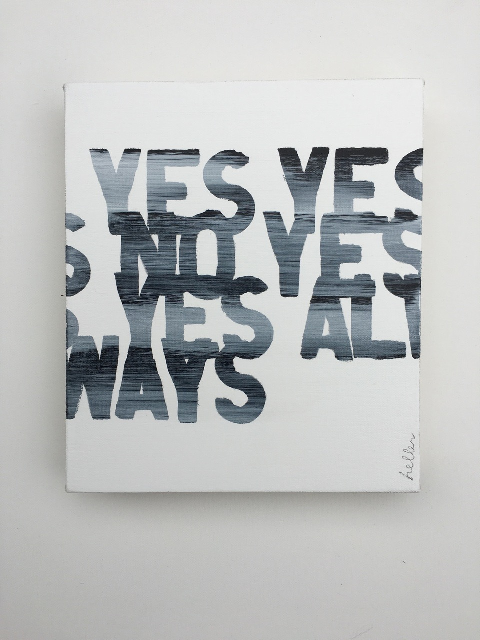 Matthew Heller  , Answers to Questions: Yes Yes No Yes Yes Always,  2016, Acrylic on canvas, 11 x 9 1/2 inches
