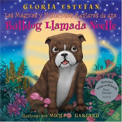 Las Mágicas y Misteriosas Aventuras de una Bulldog llamada Noelle