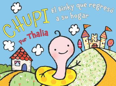 Chupi, el binky que regresó a su hogar - Thalia