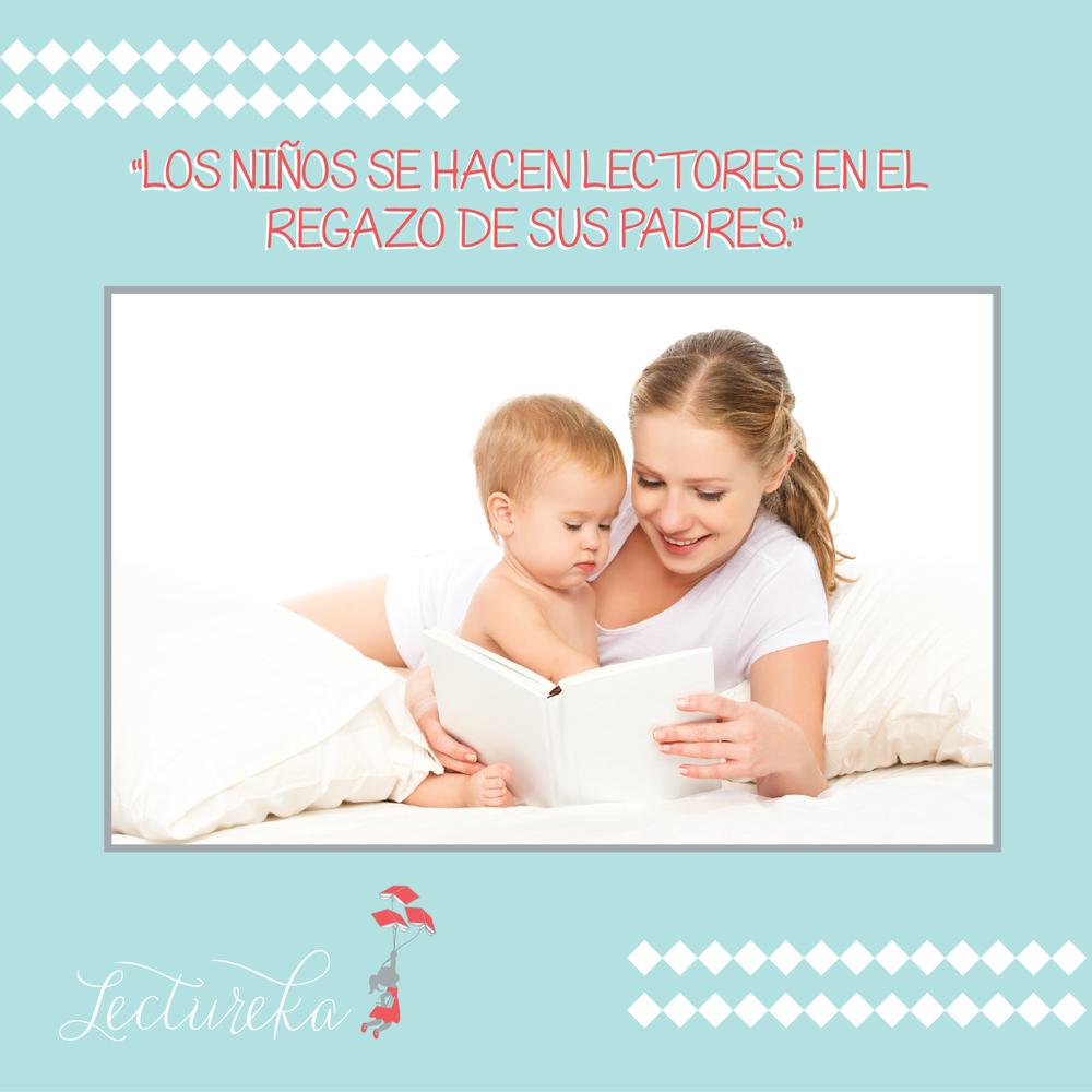 """Frases Célebres: """"Los niños se hacen lectores en el regazo de sus padres"""""""
