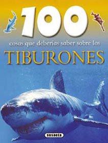 100 cosas que deberías de saber sobre los tiburones
