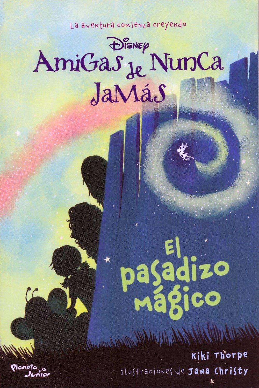 Amigas de Nunca Jamás: El pasadizo mágico