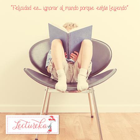 """Frases Célebres: """"Felicidad es... ignorar al mundo porque estás leyendo"""""""