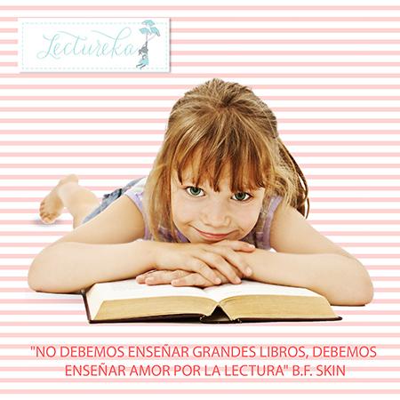 """Frases Célebres: """"No debemos enseñar grandes libros, debemos enseñar amor por la lectura"""" B.F. Skin"""
