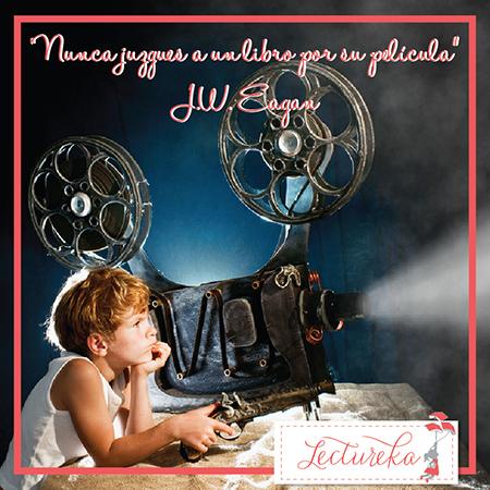 """Frases Célebres: """"Nunca juzgues a un libro por su película"""" JW Eagan"""